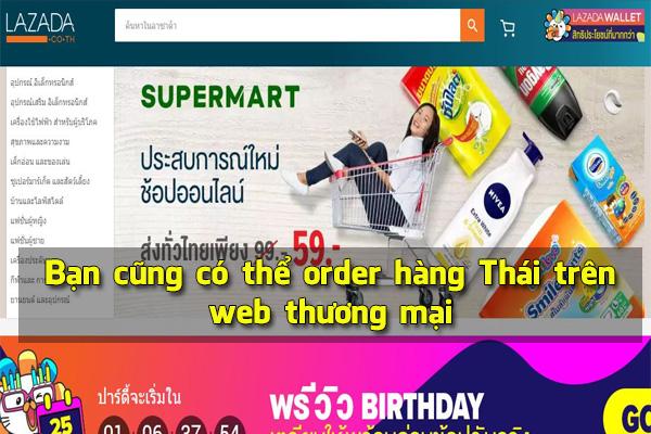 Bạn cũng có thể order hàng Thái trên web thương mại