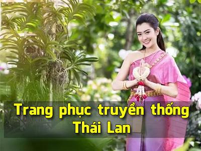 Trang phục truyền thống Thái Lan và các cách nhập hàng phổ biến